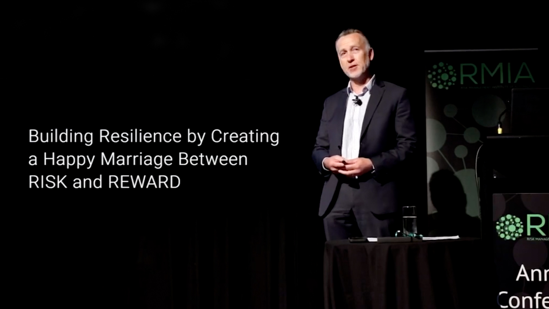 Building Resilience by Creating a Happy Marriage Between Risk & Reward. RMIA Conference